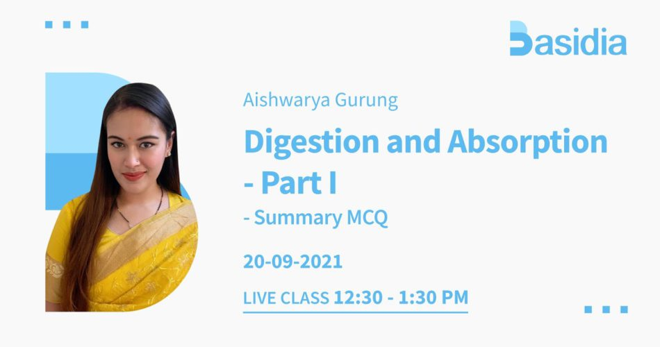 Digestion & Absorption Part 1 and Part 2 | NEET Lectures