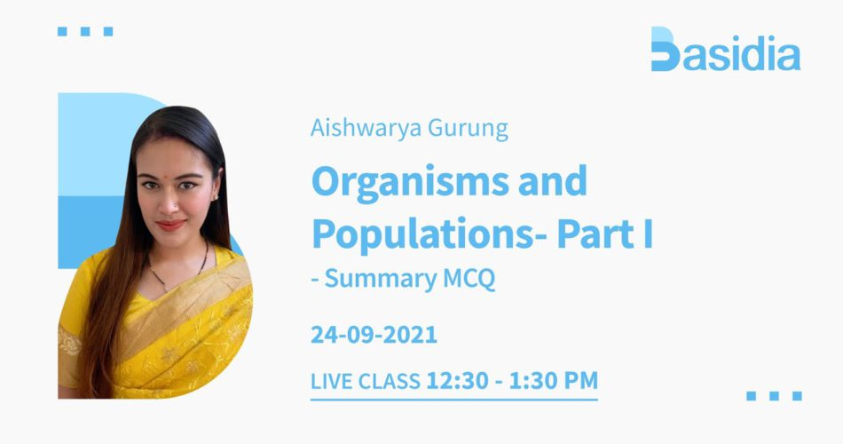 Organisms and Populations Part 1, Part 2 and Part 3| NEET Lectures